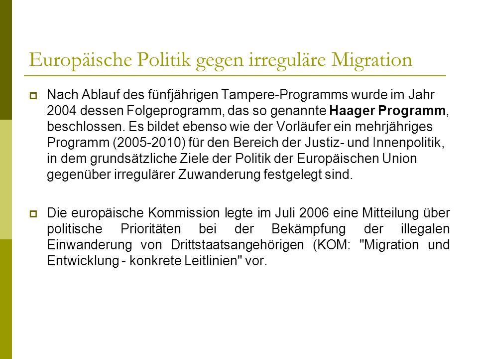 Europäische Politik gegen irreguläre Migration Nach Ablauf des fünfjährigen Tampere-Programms wurde im Jahr 2004 dessen Folgeprogramm, das so genannte