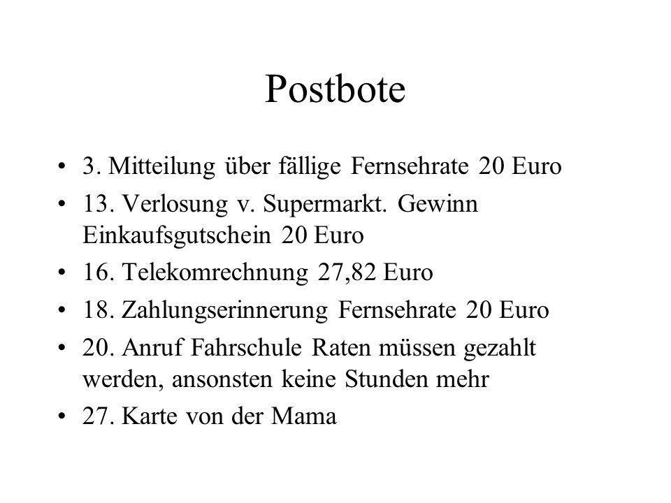 Postbote 3.Mitteilung über fällige Fernsehrate 20 Euro 13.