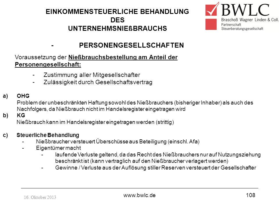 16. Oktober 2013 www.bwlc.de108 EINKOMMENSTEUERLICHE BEHANDLUNG DES UNTERNEHMSNIEßBRAUCHS - PERSONENGESELLSCHAFTEN -Zustimmung aller Mitgesellschafter