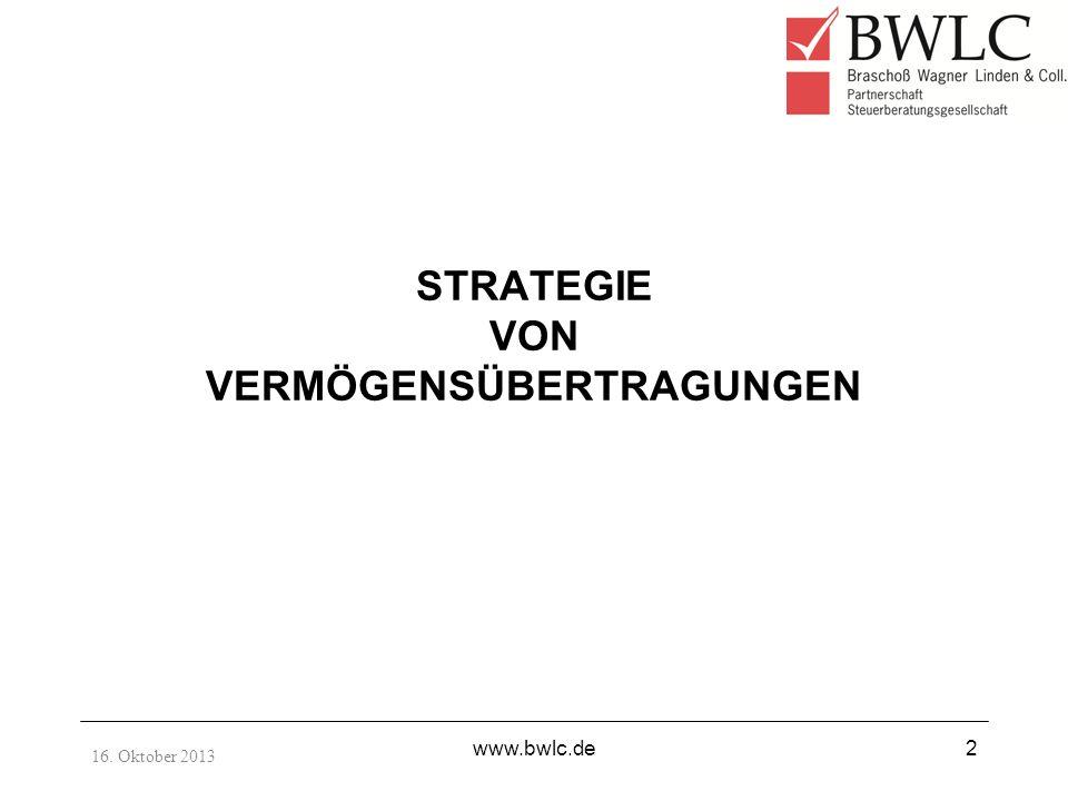 16. Oktober 2013 www.bwlc.de13 BEWERTUNGSGESETZ (Übertragung von Betriebsvermögen)