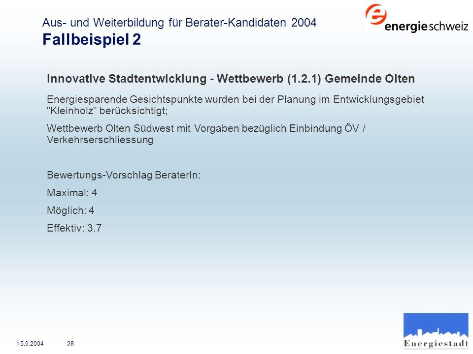 15.9.2004 28 Innovative Stadtentwicklung - Wettbewerb (1.2.1) Gemeinde Olten Energiesparende Gesichtspunkte wurden bei der Planung im Entwicklungsgebi