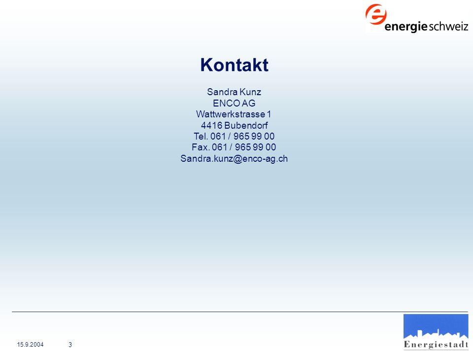 15.9.2004 3 Kontakt Sandra Kunz ENCO AG Wattwerkstrasse 1 4416 Bubendorf Tel. 061 / 965 99 00 Fax. 061 / 965 99 00 Sandra.kunz@enco-ag.ch