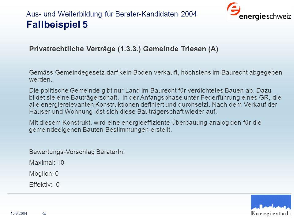 15.9.2004 34 Privatrechtliche Verträge (1.3.3.) Gemeinde Triesen (A) Gemäss Gemeindegesetz darf kein Boden verkauft, höchstens im Baurecht abgegeben w