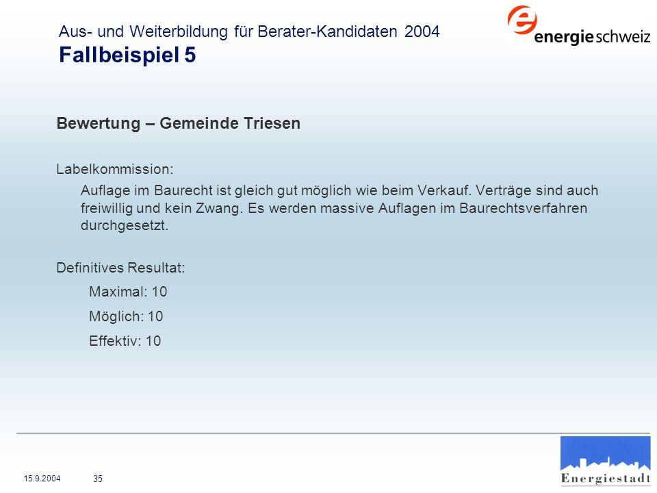 15.9.2004 35 Bewertung – Gemeinde Triesen Labelkommission: Auflage im Baurecht ist gleich gut möglich wie beim Verkauf. Verträge sind auch freiwillig