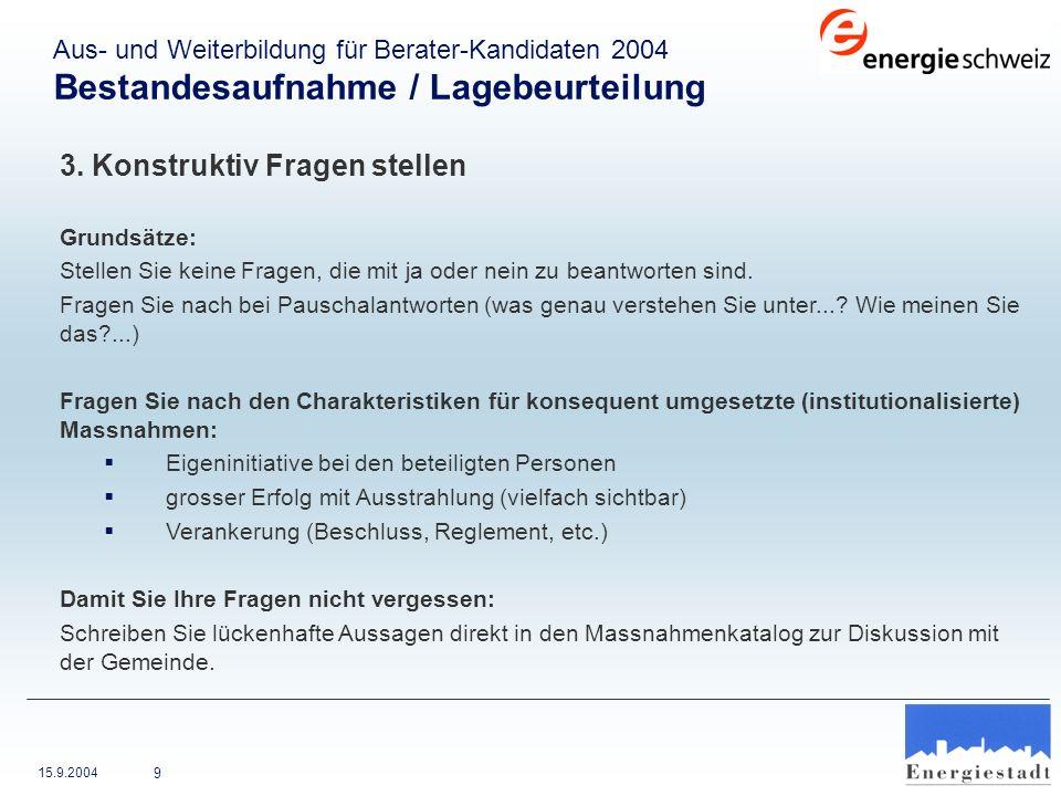 15.9.2004 30 Grundeigentümerverbindliche Instrumente (1.3.2) Gemeinde Olten Mindestparkplatzzahl wird reduziert wo immer möglich (Kernzonen um 50%, verknüpft mit der Genehmigung des Gestaltungsplanes).