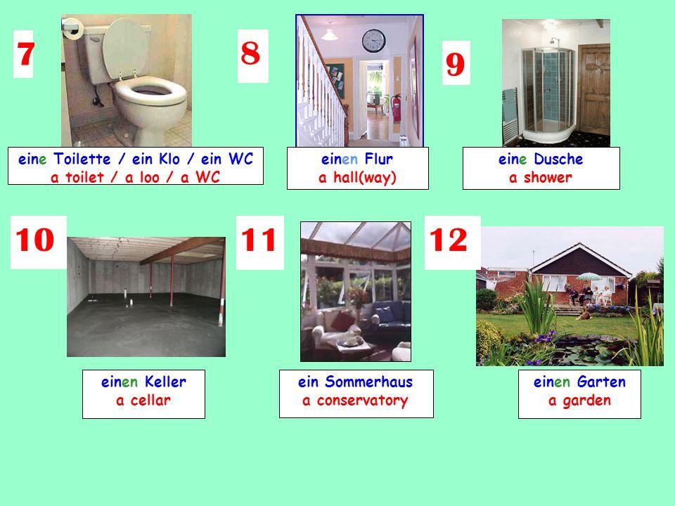 In unserem Haus gibt es ein(e/n)... In our house there is.... Bei uns gibt es ein|(e)n … 1 2 3 54 ein Badezimmer a bathroom ein Schlafzimmer a bedroom