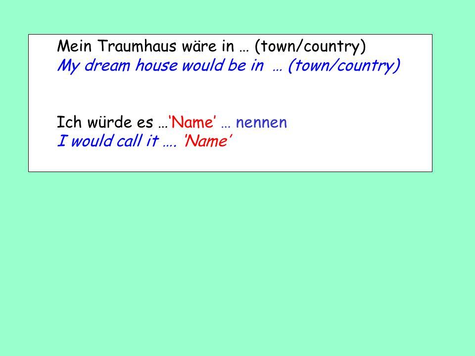 Mein Traumhaus wäre in Australien My dream house would be in Australia Ich würde es Goodison Park nennen I would call it Goodison Park Mein Traumhaus
