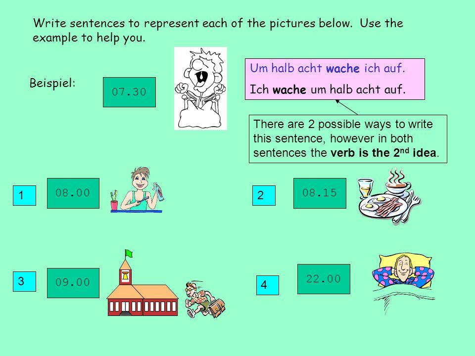 Remember!!! The verb must always be the second idea in a sentence. Ich gehe zur Schule. gehe Er kommt nach Hause. Um acht Uhr dusche ich mich. kommt d