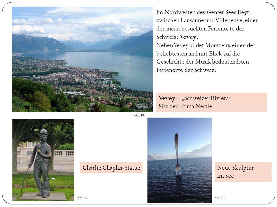 Im Nordwesten des Genfer Sees liegt, zwischen Lausanne und Villeneuve, einer der meist besuchten Ferienorte der Schweiz: Vevey.