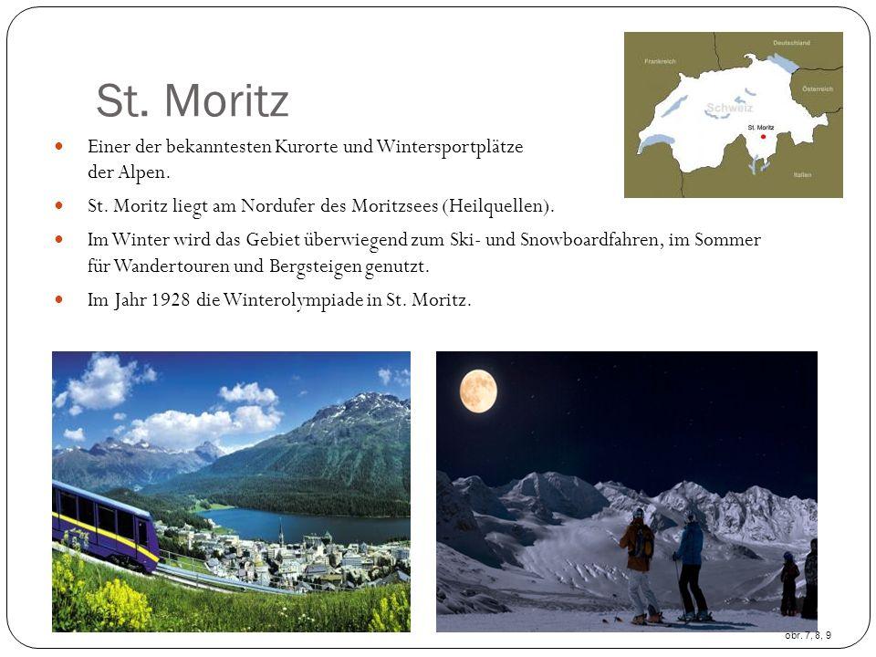 St. Moritz Einer der bekanntesten Kurorte und Wintersportplätze der Alpen. St. Moritz liegt am Nordufer des Moritzsees (Heilquellen). Im Winter wird d