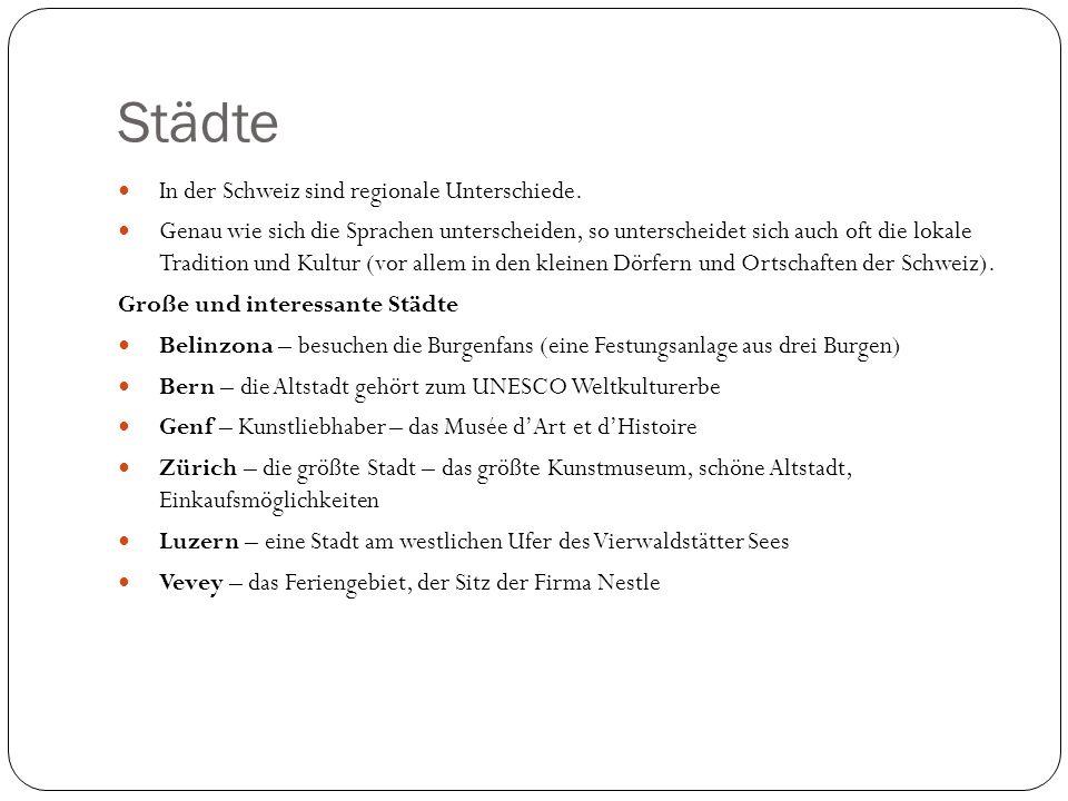 Städte In der Schweiz sind regionale Unterschiede. Genau wie sich die Sprachen unterscheiden, so unterscheidet sich auch oft die lokale Tradition und