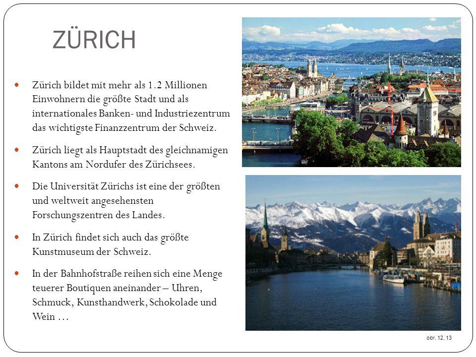 ZÜRICH Zürich bildet mit mehr als 1.2 Millionen Einwohnern die größte Stadt und als internationales Banken- und Industriezentrum das wichtigste Finanzzentrum der Schweiz.