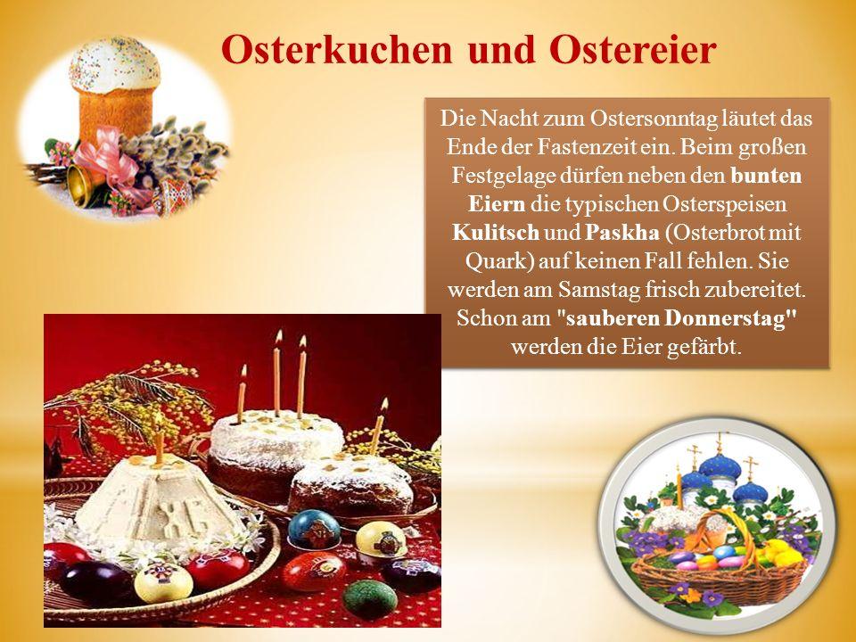 Osterkuchen und Ostereier Die Nacht zum Ostersonntag läutet das Ende der Fastenzeit ein. Beim großen Festgelage dürfen neben den bunten Eiern die typi
