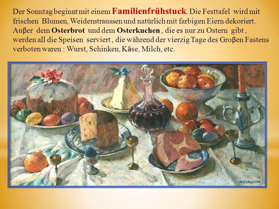 Der Sonntag beginnt mit einem Familienfrühstuck. Die Festtafel wird mit frischen Blumen, Weidenstraussen und natürlich mit farbigen Eiern dekoriert. A