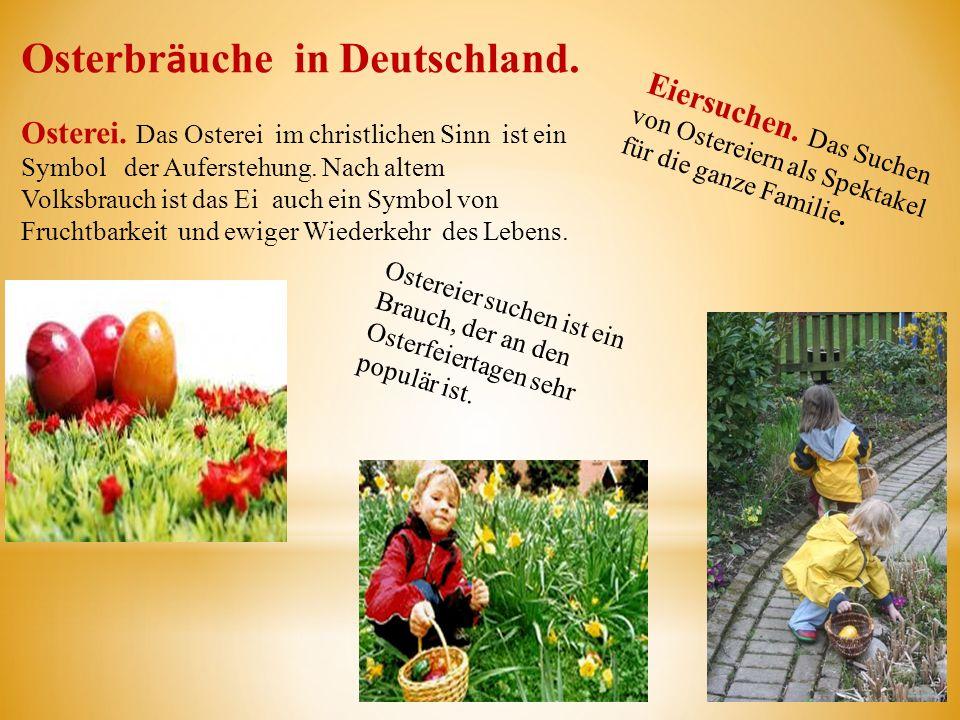 Osterbr ӓ uche in Deutschland. Osterei. Das Osterei im christlichen Sinn ist ein Symbol der Auferstehung. Nach altem Volksbrauch ist das Ei auch ein S