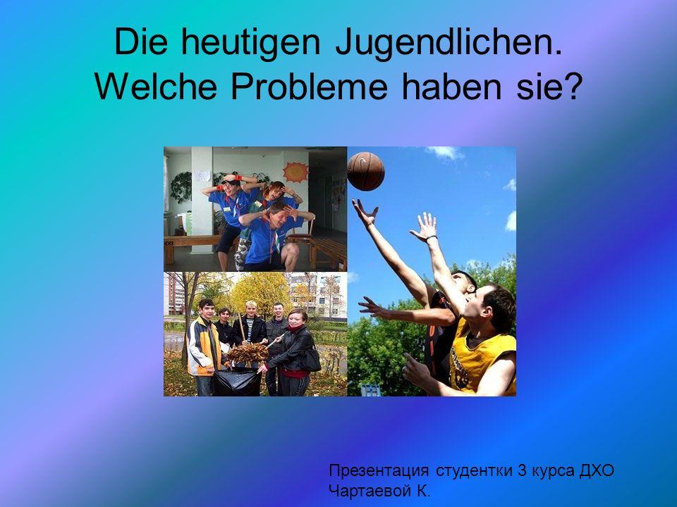 Probleme der Jugendlichen.Wie sind sie. Fragebogen 1.