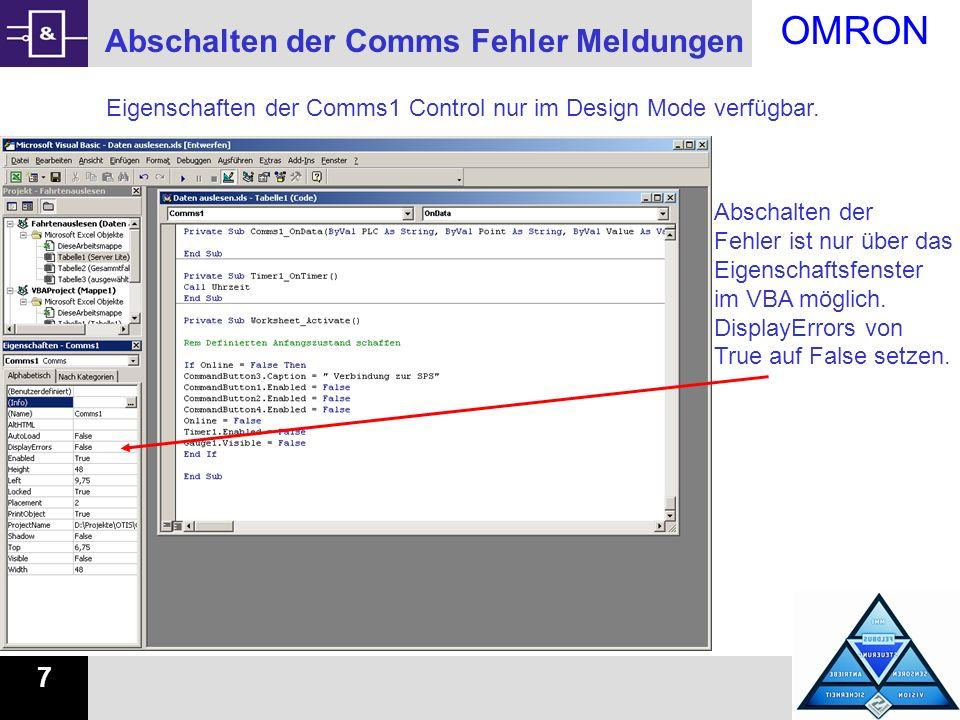 OMRON 7 Abschalten der Comms Fehler Meldungen Eigenschaften der Comms1 Control nur im Design Mode verfügbar. Abschalten der Fehler ist nur über das Ei