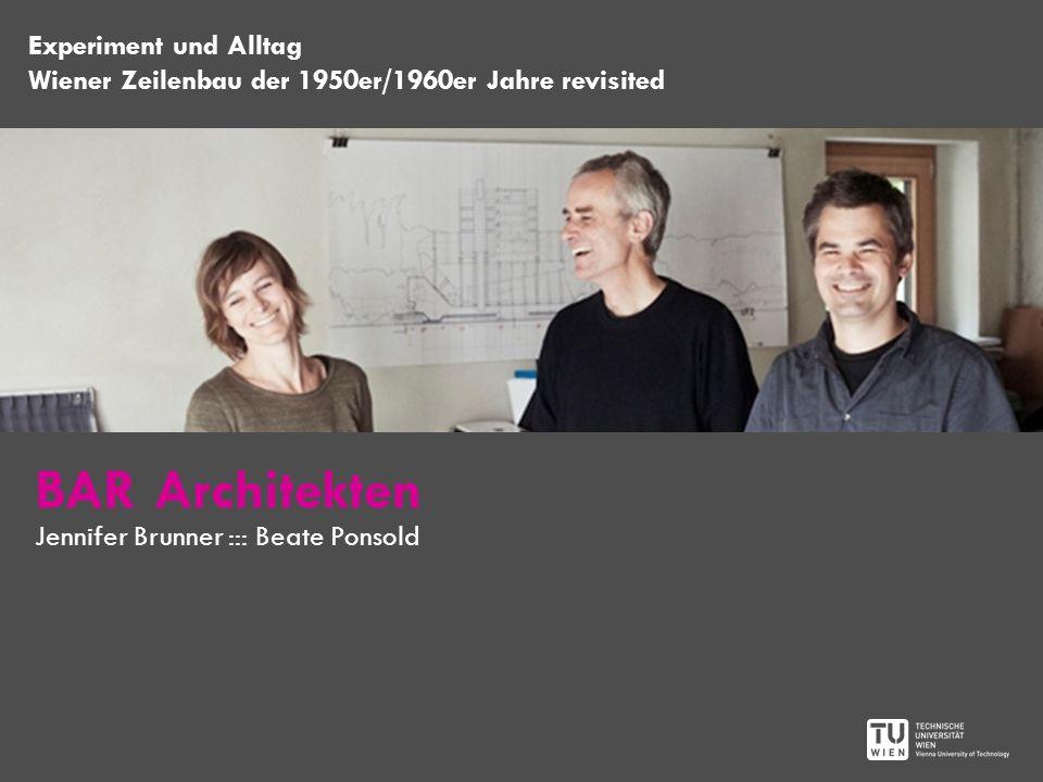 BAR Architekten Experiment und Alltag Wiener Zeilenbau der 1950er/1960er Jahre revisited Jennifer Brunner ::: Beate Ponsold