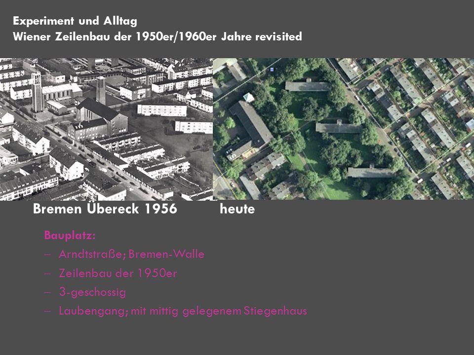 Bauplatz: Arndtstraße; Bremen-Walle Zeilenbau der 1950er 3-geschossig Laubengang; mit mittig gelegenem Stiegenhaus Bremen Übereck 1956 heute Experimen