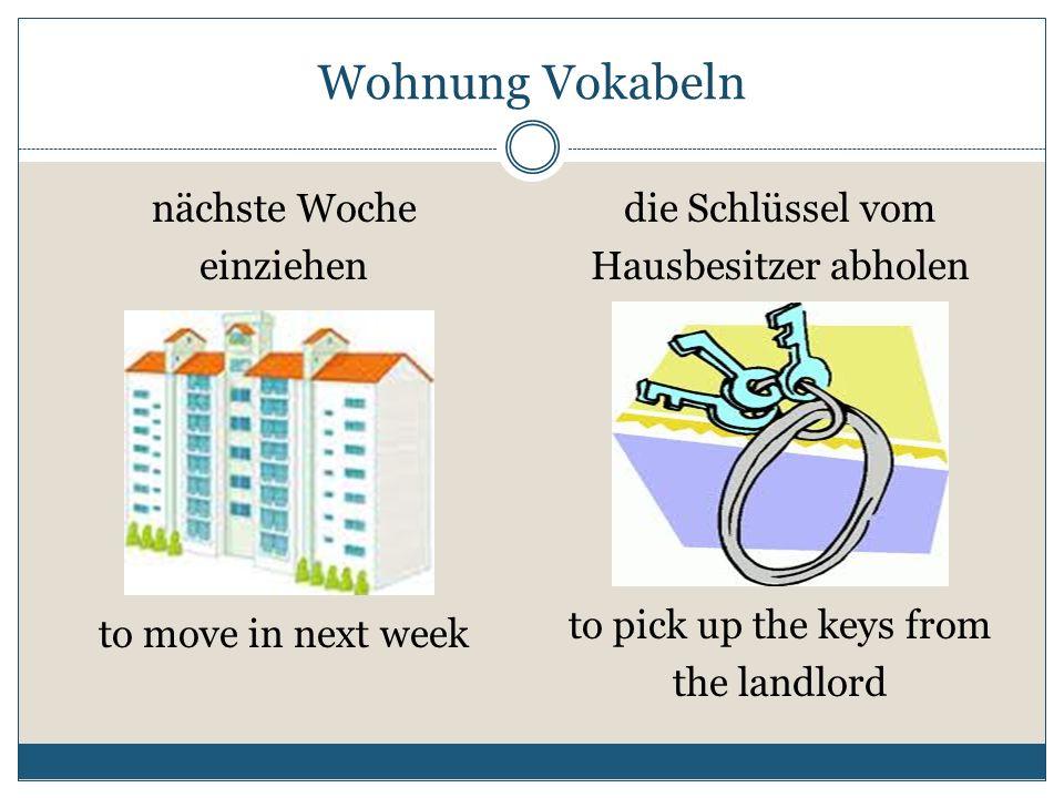 Wohnung Vokabeln den Mietvertrag unterschreiben den Strom anschalten lassen to sign the rental contract/lease to have the electricity turned on