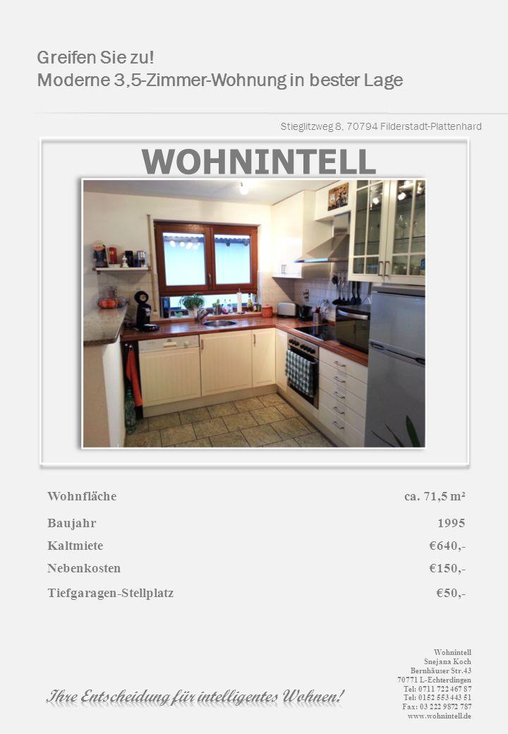 WOHNINTELL Stieglitzweg 8, 70794 Filderstadt-Plattenhard Greifen Sie zu! Moderne 3,5-Zimmer-Wohnung in bester Lage Wohnflächeca. 71,5 m² Baujahr1995 K