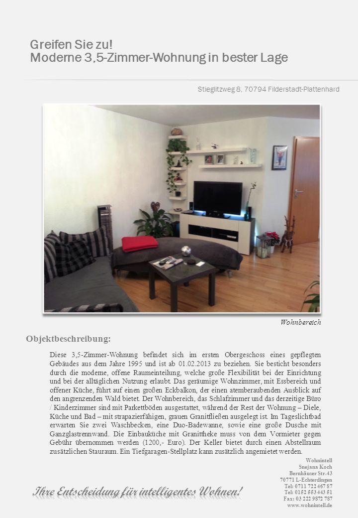 Stieglitzweg 8, 70794 Filderstadt-Plattenhard Greifen Sie zu! Moderne 3,5-Zimmer-Wohnung in bester Lage Objektbeschreibung: Diese 3,5-Zimmer-Wohnung b