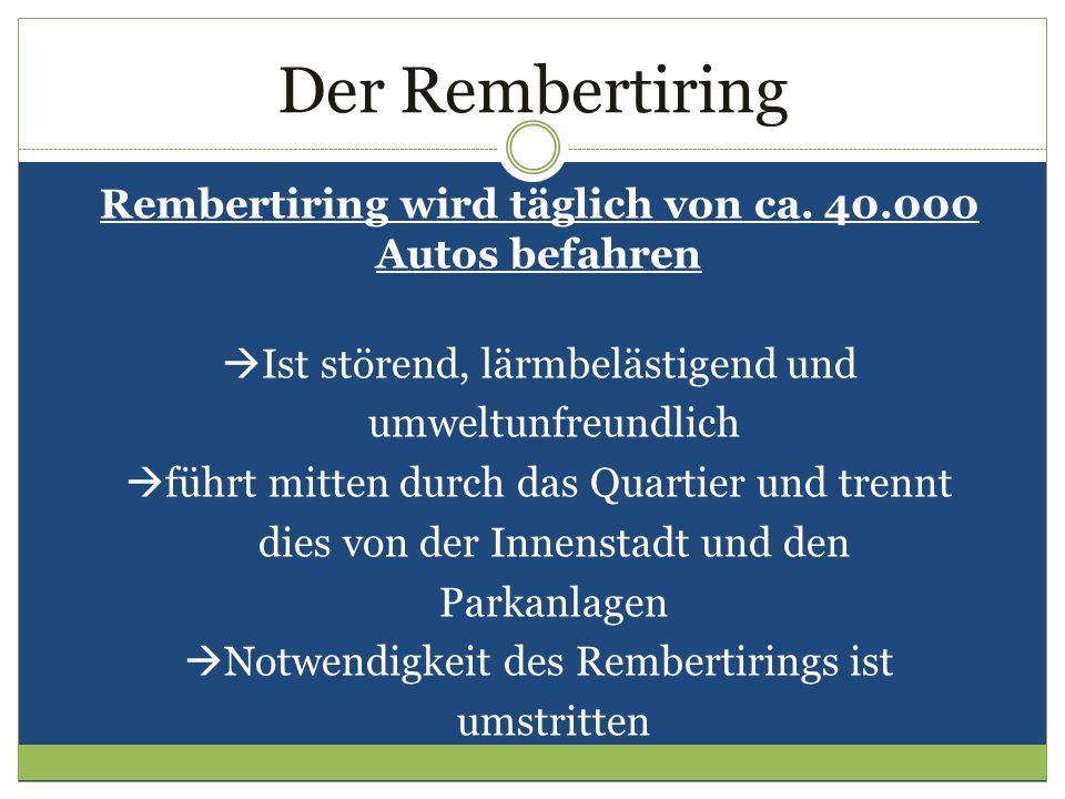 Der Rembertiring Rembertiring wird täglich von ca. 40.000 Autos befahren Ist störend, lärmbelästigend und umweltunfreundlich führt mitten durch das Qu