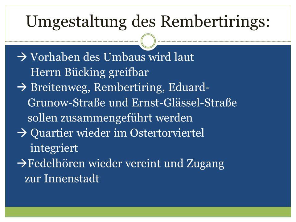 Umgestaltung des Rembertirings: Vorhaben des Umbaus wird laut Herrn Bücking greifbar Breitenweg, Rembertiring, Eduard- Grunow-Straße und Ernst-Glässel