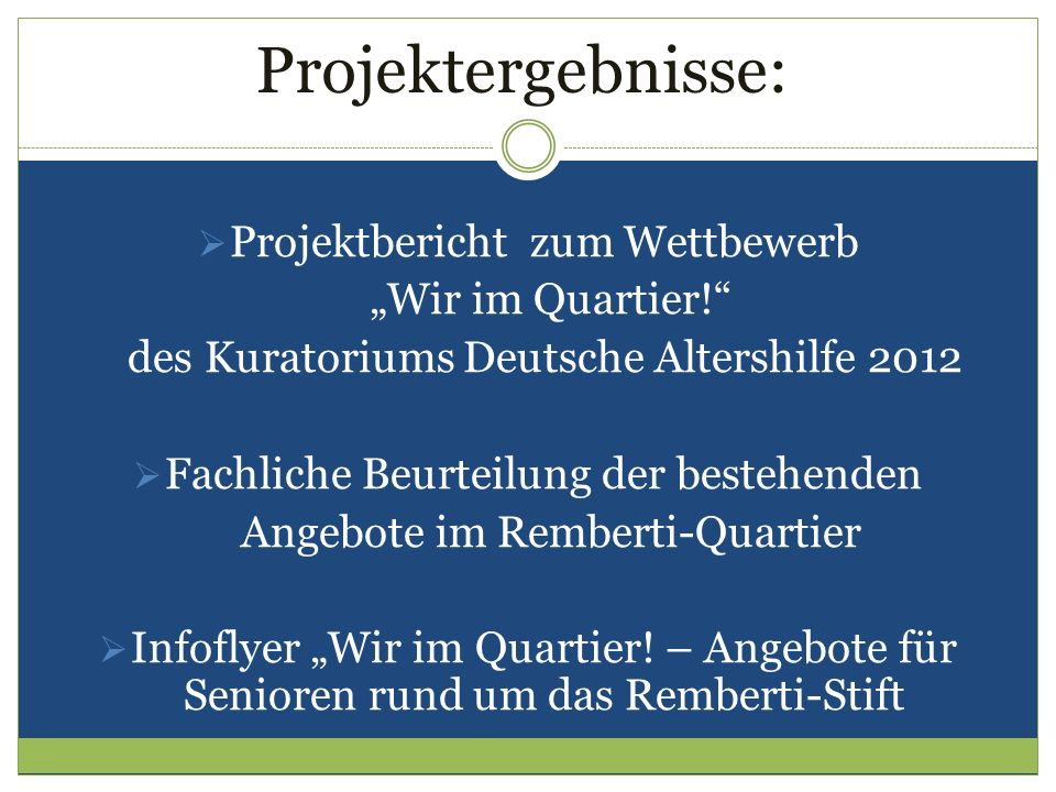 Projektergebnisse: Projektbericht zum Wettbewerb Wir im Quartier! des Kuratoriums Deutsche Altershilfe 2012 Fachliche Beurteilung der bestehenden Ange