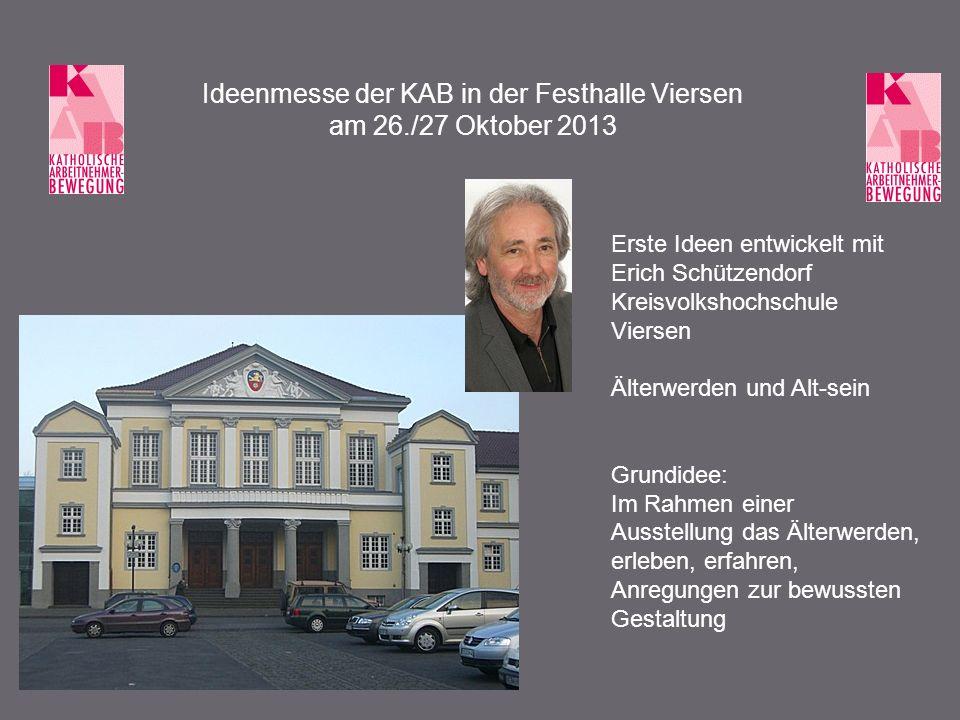 Ideenmesse der KAB in der Festhalle Viersen am 26./27 Oktober 2013 Der Eintritt ins Alter Wie sehe ich aus.