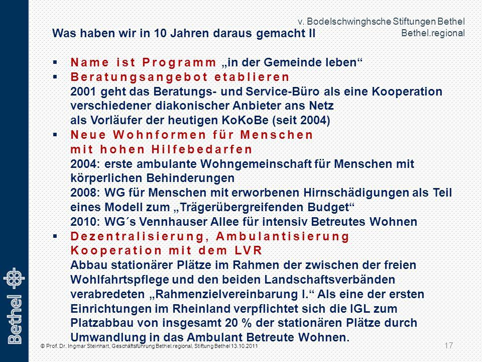 v. Bodelschwinghsche Stiftungen Bethel Bethel.regional © Prof. Dr. Ingmar Steinhart, Geschäftsführung Bethel.regional, Stiftung Bethel 13.10.2011 17 W