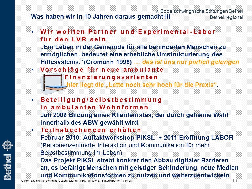 v. Bodelschwinghsche Stiftungen Bethel Bethel.regional © Prof. Dr. Ingmar Steinhart, Geschäftsführung Bethel.regional, Stiftung Bethel 13.10.2011 18 W