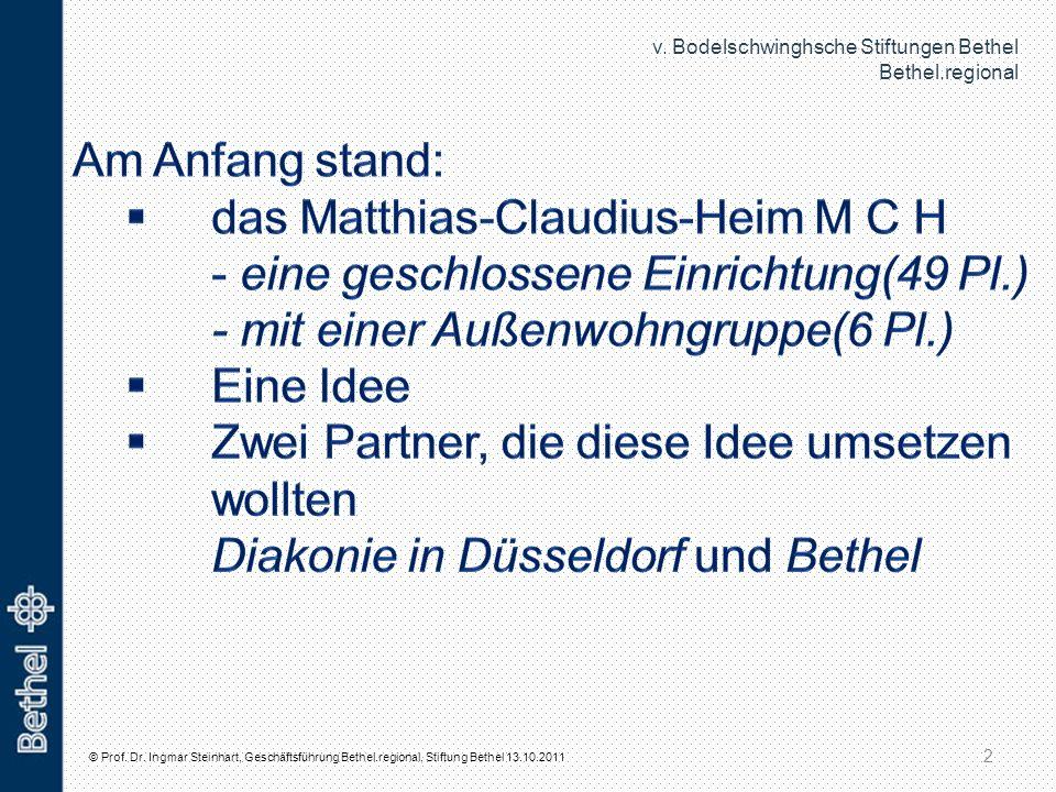 v. Bodelschwinghsche Stiftungen Bethel Bethel.regional © Prof. Dr. Ingmar Steinhart, Geschäftsführung Bethel.regional, Stiftung Bethel 13.10.2011 2