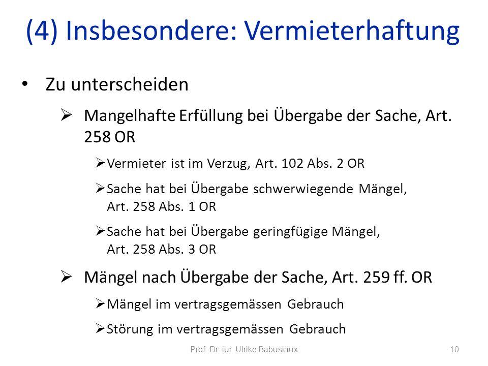 Zu unterscheiden Mangelhafte Erfüllung bei Übergabe der Sache, Art. 258 OR Vermieter ist im Verzug, Art. 102 Abs. 2 OR Sache hat bei Übergabe schwerwi