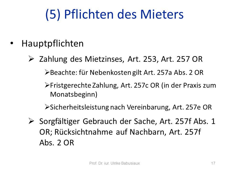 Hauptpflichten Zahlung des Mietzinses, Art. 253, Art. 257 OR Beachte: für Nebenkosten gilt Art. 257a Abs. 2 OR Fristgerechte Zahlung, Art. 257c OR (in