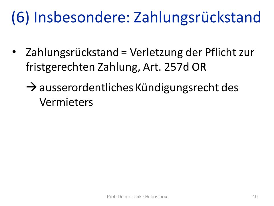 Zahlungsrückstand = Verletzung der Pflicht zur fristgerechten Zahlung, Art. 257d OR ausserordentliches Kündigungsrecht des Vermieters Prof. Dr. iur. U