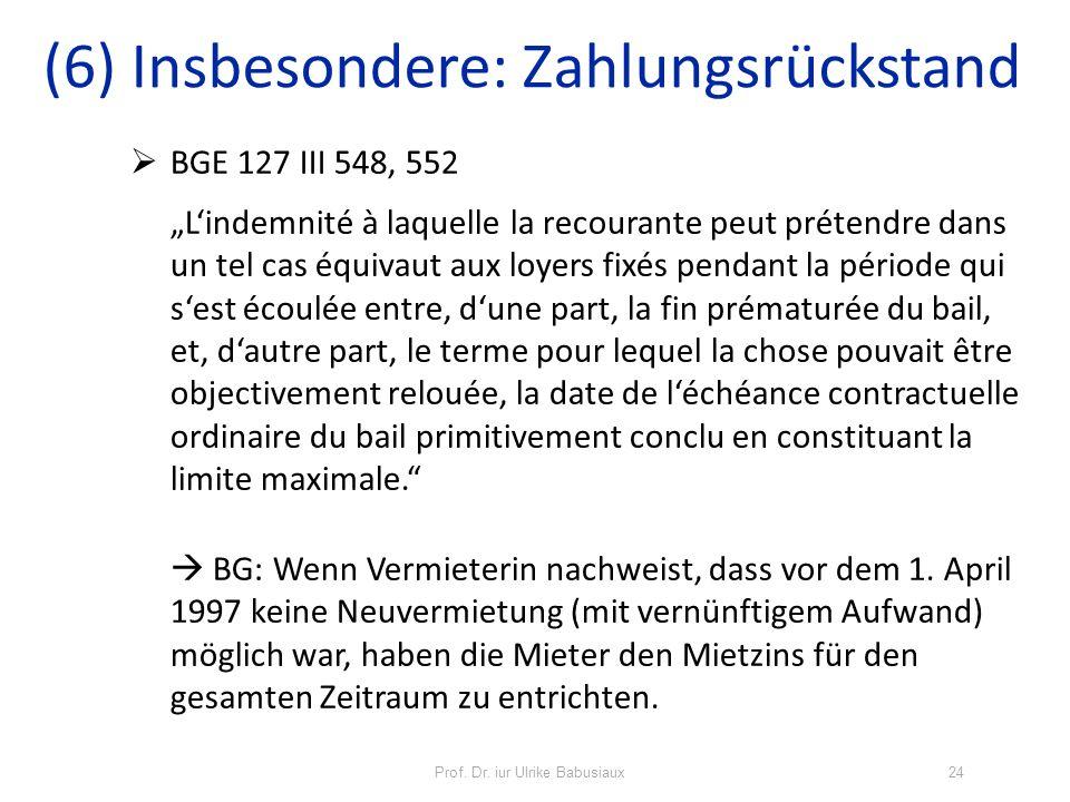 Prof. Dr. iur Ulrike Babusiaux24 BGE 127 III 548, 552 Lindemnité à laquelle la recourante peut prétendre dans un tel cas équivaut aux loyers fixés pen