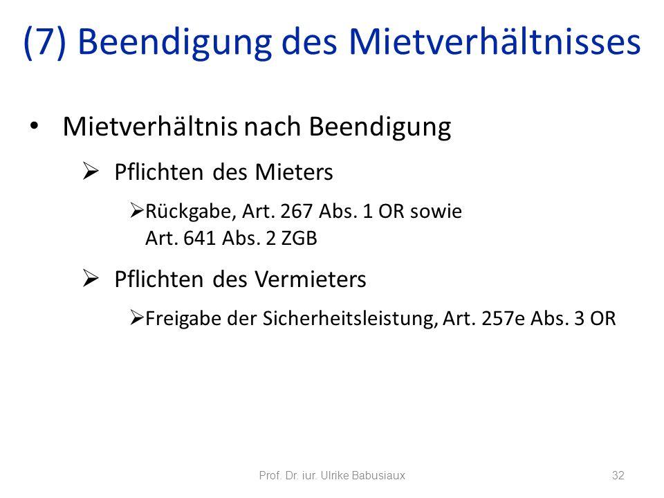 Mietverhältnis nach Beendigung Pflichten des Mieters Rückgabe, Art. 267 Abs. 1 OR sowie Art. 641 Abs. 2 ZGB Pflichten des Vermieters Freigabe der Sich