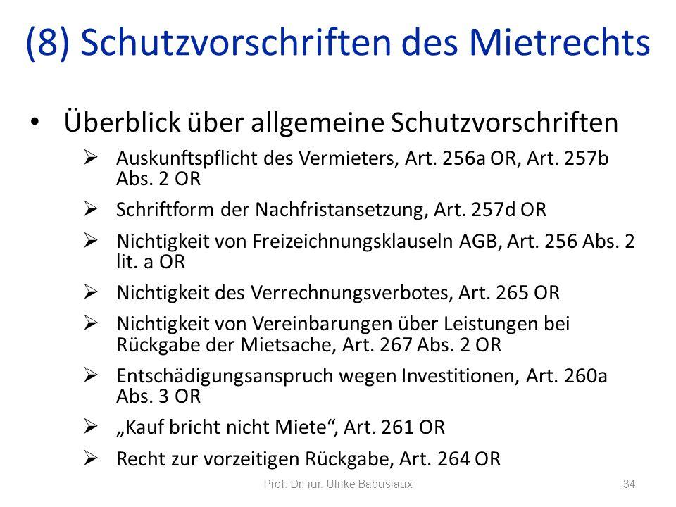 Überblick über allgemeine Schutzvorschriften Auskunftspflicht des Vermieters, Art. 256a OR, Art. 257b Abs. 2 OR Schriftform der Nachfristansetzung, Ar