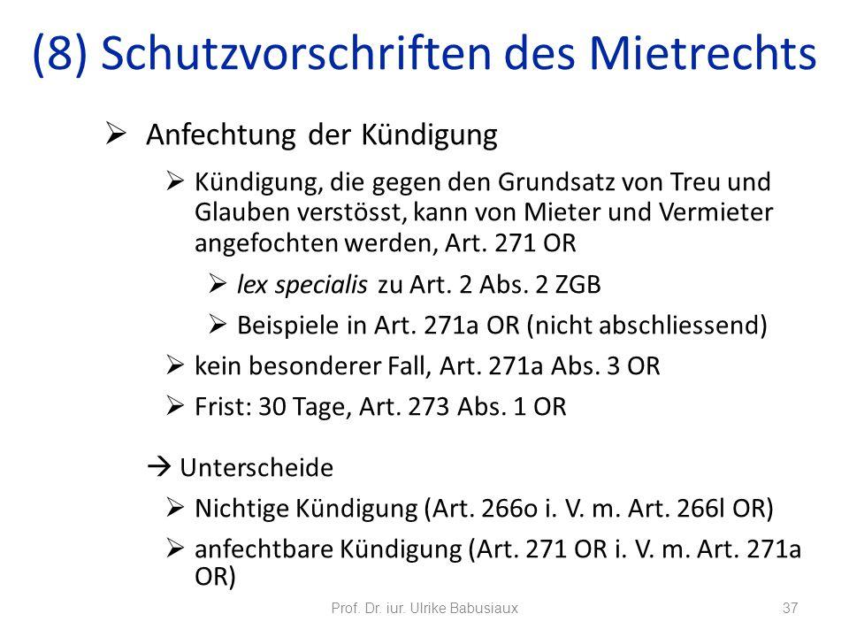 Anfechtung der Kündigung Kündigung, die gegen den Grundsatz von Treu und Glauben verstösst, kann von Mieter und Vermieter angefochten werden, Art. 271