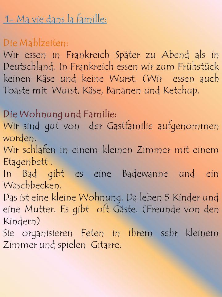 1- Ma vie dans la famille: Die Mahlzeiten: Wir essen in Frankreich Später zu Abend als in Deutschland.