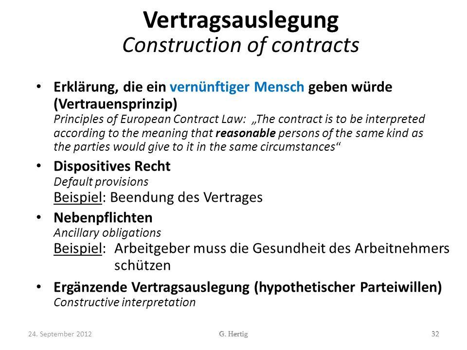 Vertragsauslegung Construction of contracts Erklärung, die ein vernünftiger Mensch geben würde (Vertrauensprinzip) Principles of European Contract Law