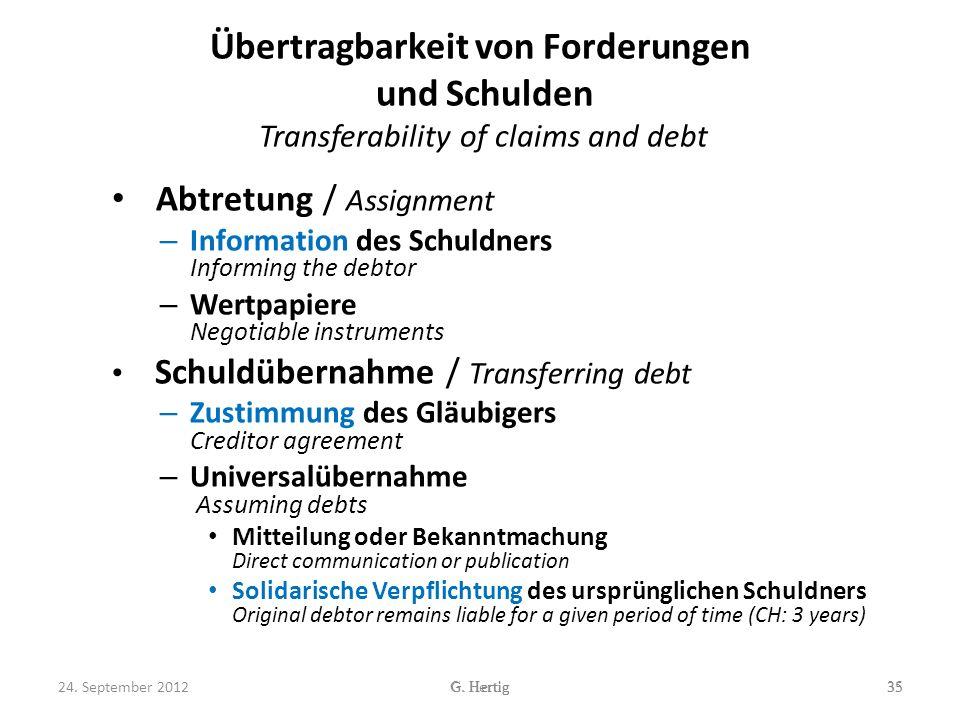 Übertragbarkeit von Forderungen und Schulden Transferability of claims and debt Abtretung / Assignment – Information des Schuldners Informing the debt