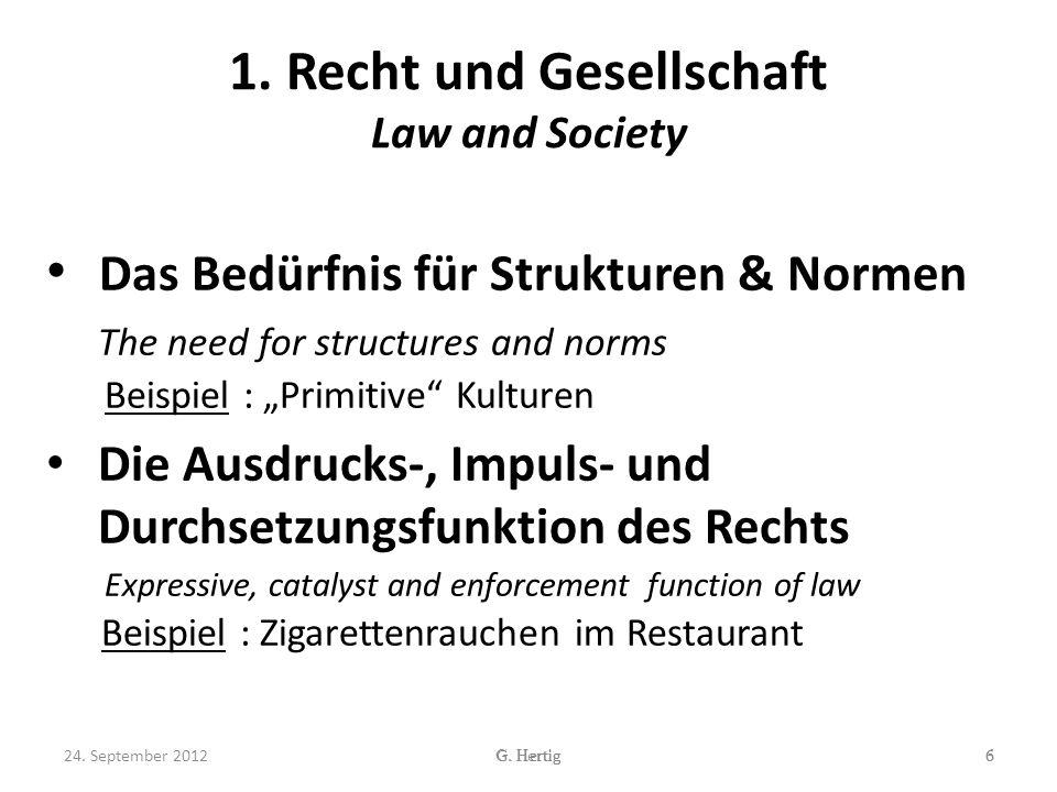 1. Recht und Gesellschaft Law and Society Das Bedürfnis für Strukturen & Normen The need for structures and norms Beispiel : Primitive Kulturen Die Au