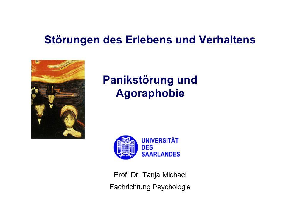 Prof. Dr. Tanja Michael Fachrichtung Psychologie Störungen des Erlebens und Verhaltens Panikstörung und Agoraphobie