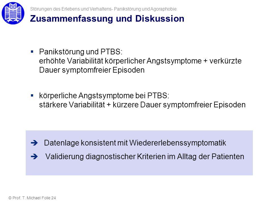 Zusammenfassung und Diskussion Panikstörung und PTBS: erhöhte Variabilität körperlicher Angstsymptome + verkürzte Dauer symptomfreier Episoden körperl
