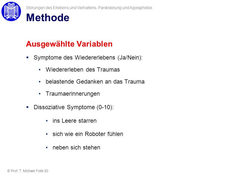 Methode Ausgewählte Variablen Symptome des Wiedererlebens (Ja/Nein): Wiedererleben des Traumas belastende Gedanken an das Trauma Traumaerinnerungen Di