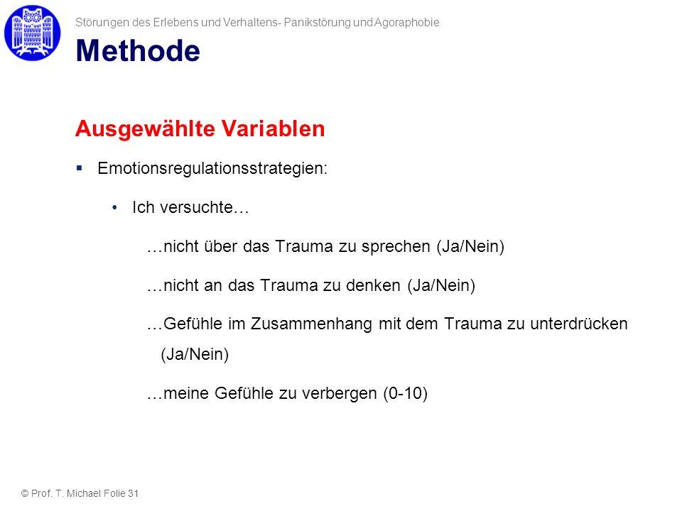 Methode Ausgewählte Variablen Emotionsregulationsstrategien: Ich versuchte… …nicht über das Trauma zu sprechen (Ja/Nein) …nicht an das Trauma zu denke