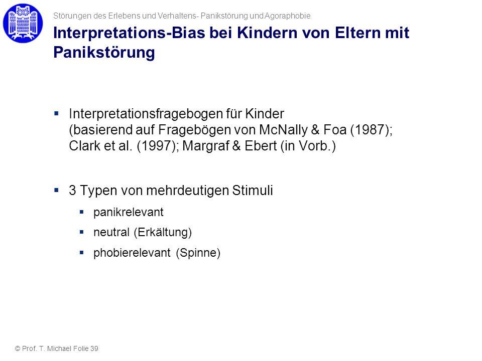 Interpretations-Bias bei Kindern von Eltern mit Panikstörung Interpretationsfragebogen für Kinder (basierend auf Fragebögen von McNally & Foa (1987);
