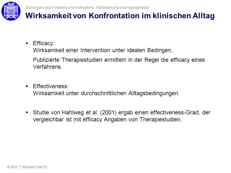 Wirksamkeit von Konfrontation im klinischen Alltag Efficacy: Wirksamkeit einer Intervention unter idealen Bedingen. Publizierte Therapiestudien ermitt